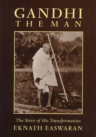Gandhi the Man by Eknath Easwaran
