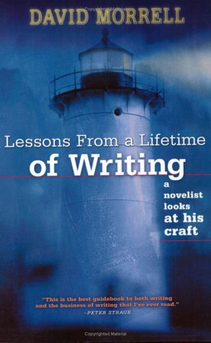 Lessons from a Lifetime of Writing by David Morrell