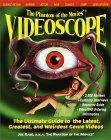 The Phantom of the Movies' VIDEOSCOPE: The Ultimate Guide to the Latest, Greatest, and Weirdest Genre Videos