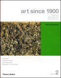 Art Since 1900: Modernism, Antimodernism, Postmodernism, Volume 2: 1945 to the Present (College Text Edition with Art 20 CD-ROM)