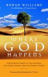Where God Happens: Discovering Christ in One Another and Other Lessons from the Desert Fathers