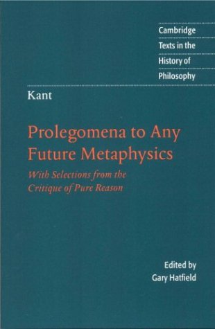 Prolegomena to any Future Metaphysics/Selections from the Cri... by Immanuel Kant