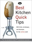 The Best Kitchen Quick Tips: 534 Tricks, Techniques, and Shortcuts for the Curious Cook
