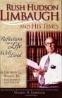 Rush Hudson Limbaugh and His Times by Rush H. Limbaugh