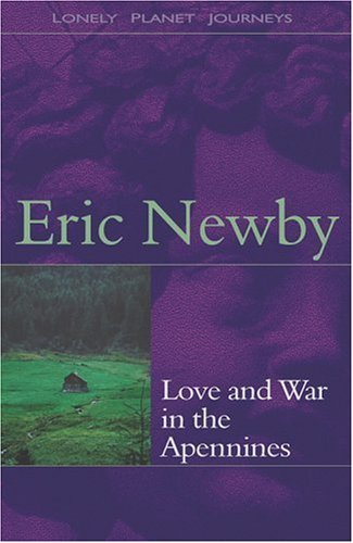 Love and War in the Apennines by Eric Newby