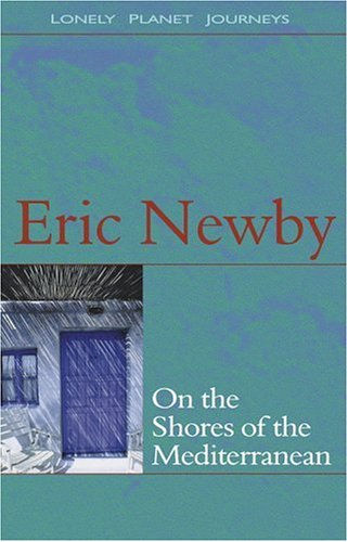 Lonely Planet on the Shores of the Mediterranean by Eric Newby