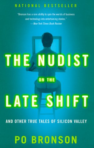 The Nudist on the Late Shift by Po Bronson