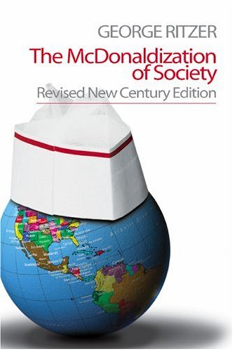 what is the thesis of mcdonaldization of society The mcdonaldization of society: 20th anniversary edition - ebook written by george ritzer read this book using google play books app on your pc, android, ios devices.