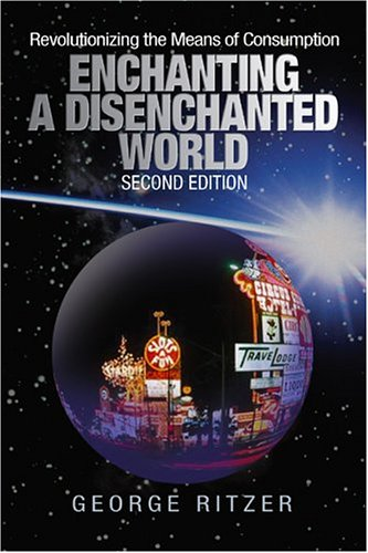 Enchanting a Disenchanted World by George Ritzer