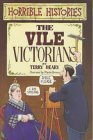 The Vile Victorians by Terry Deary