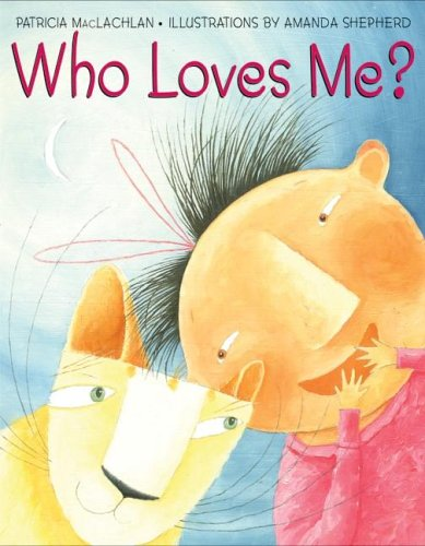 Who Loves Me? by Patricia MacLachlan
