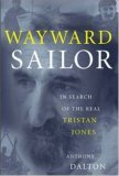 Wayward Sailor: In Search of the Real Tristan Jones