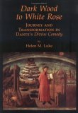 Dark Wood to White Rose: Journey and Tranformation in Dante's Divine Comedy