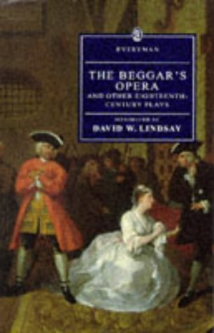 The Beggar's Opera And Other Eighteenth Century Plays by David W. Lindsay