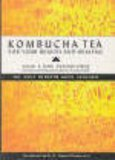 Kombucha Tea: For Your Health and Healing