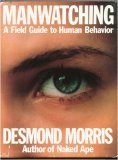 Manwatching: A Field Guide to Human Behaviour