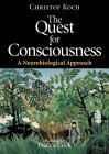 The Quest for Consciousness by Christof Koch