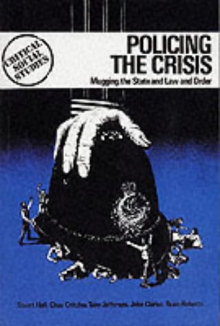 Policing the Crisis by Stuart Hall