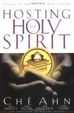 Hosting the Holy Spirit: Inviting the Holy Spirit to Abide with You