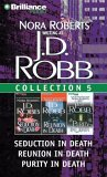 J. D. Robb Collection 5: Seduction in Death, Reunion in Death, and Purity in Death