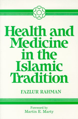 Health and Medicine in Islamic Tradition