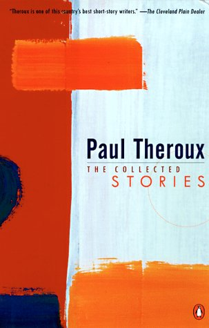 Collected Stories by Paul Theroux