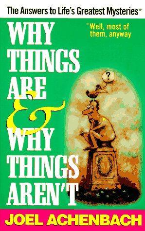 Why Things Are & Why Things Aren't by Joel Achenbach