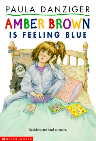 Amber Brown Is Feeling Blue by Paula Danziger