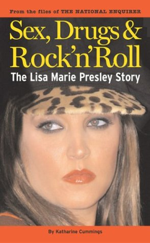 The Lisa Marie Presley Story: Sex, Drugs & Rock 'n' Roll