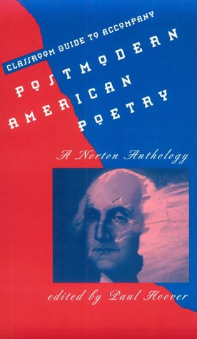 Classroom Guide to Accompany Postmodern American Poetry: A Norton Anthology