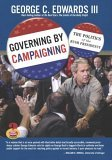 Governing by Campaigning: The Politics of the Bush Presidency (Great Questions in Politics)