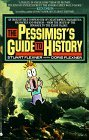 The Pessimist's Guide to History by Stuart Flexner
