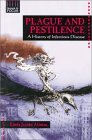 Plague and Pestilence: A History of Infectious Disease