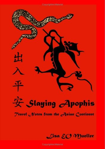 Slaying Apophis: Travel Notes from the Asian Continent