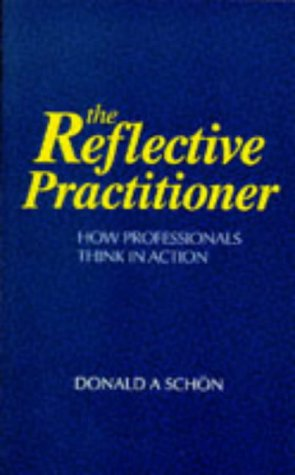 The Reflective Practitioner by Donald A. Schön