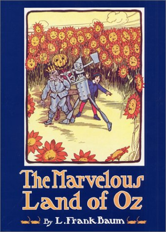 The Marvelous Land of Oz by L. F. Baum