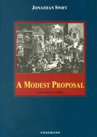 A Modest Proposal and Other Satires by Jonathan Swift