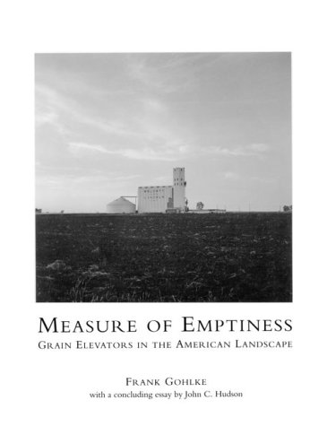 Measure of Emptiness: Grain Elevators in the American Landscape