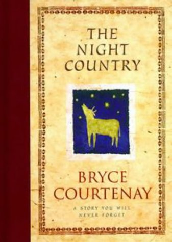 The Night Country by Bryce Courtenay