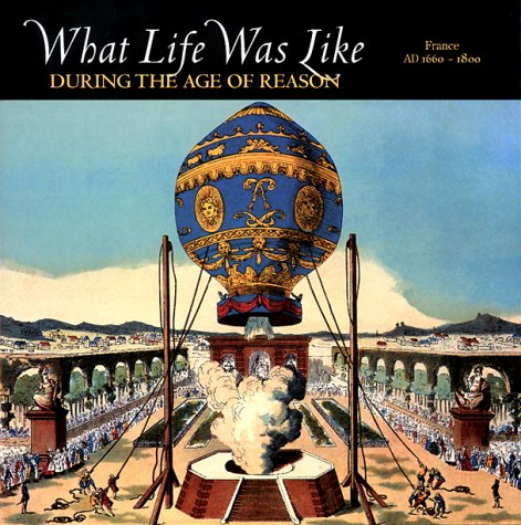 What Life Was Like During the Age of Reason by Time-Life Books