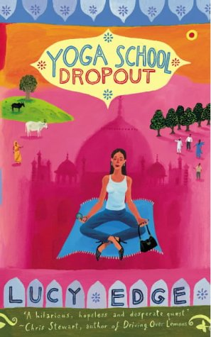 Yoga School Dropout by Lucy Edge