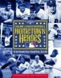 Hometown Heroes: The Most Outstanding Players in Baseball History, Club by Club