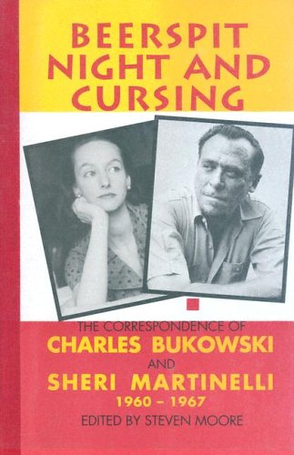 Beerspit Night and Cursing: The Correspondence of Charles Bukowski & Sheri Martinelli 1960-1967