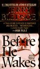 Before He Wakes: A True Story of Money, Marriage, Sex and Murder