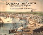 Queen of the South: New Orleans, 1853-1862: The Journal of Thomas K. Wharton