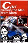 Carl Versus the Men from Mars: Bombast, Drivel, Odds and Ends
