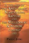 Is The Age Of The Antichrist, Martyrdom, Rapture And The Millennial Kingdom Coming? (Ii)