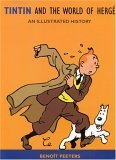 Tintin and the World of Herg: An Illustrated History