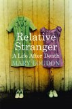 Relative Stranger: A Life After Death
