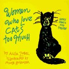 Women Who Love Cats Too Much